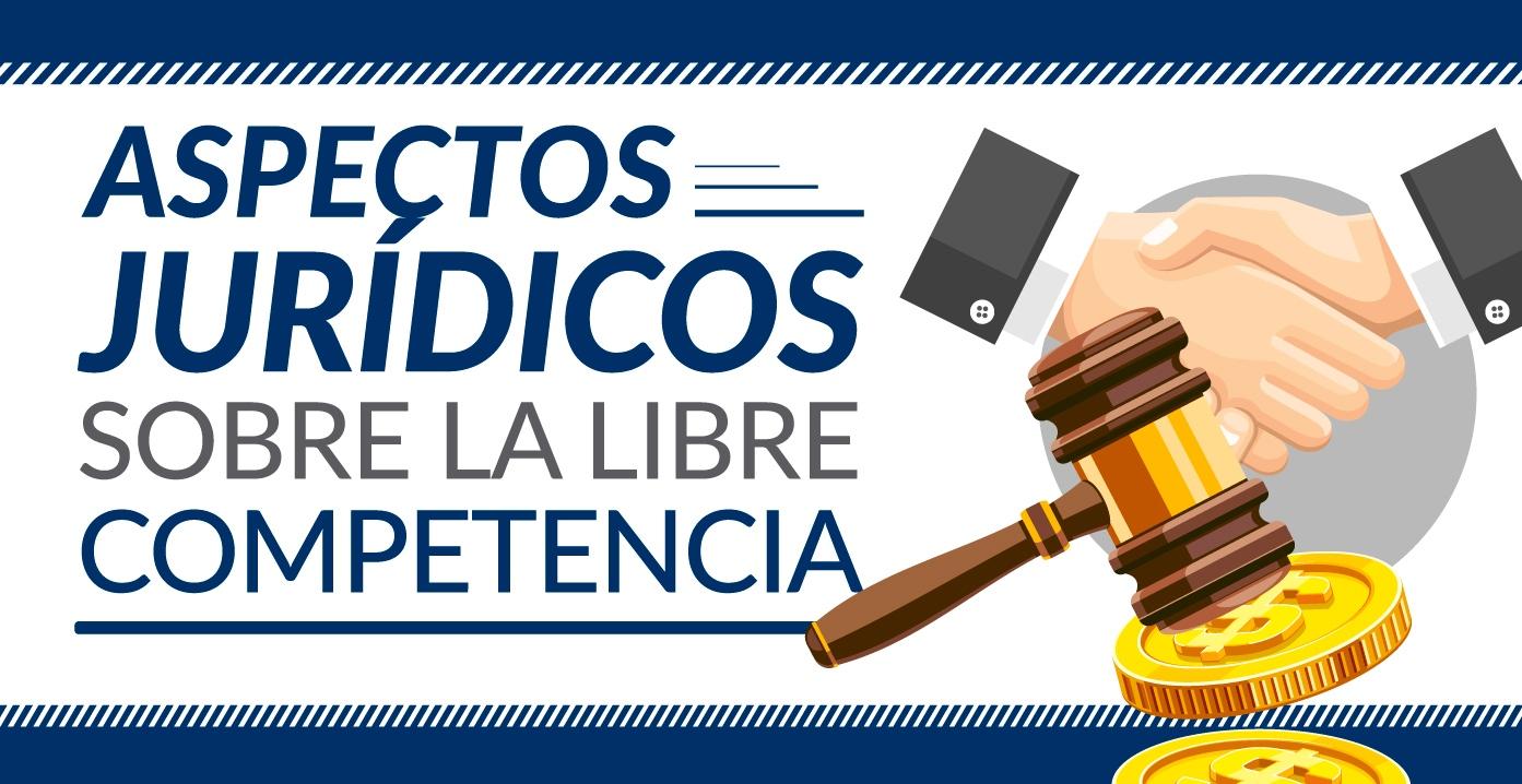 Aspectos Jurídicos sobre la Libre Competencia