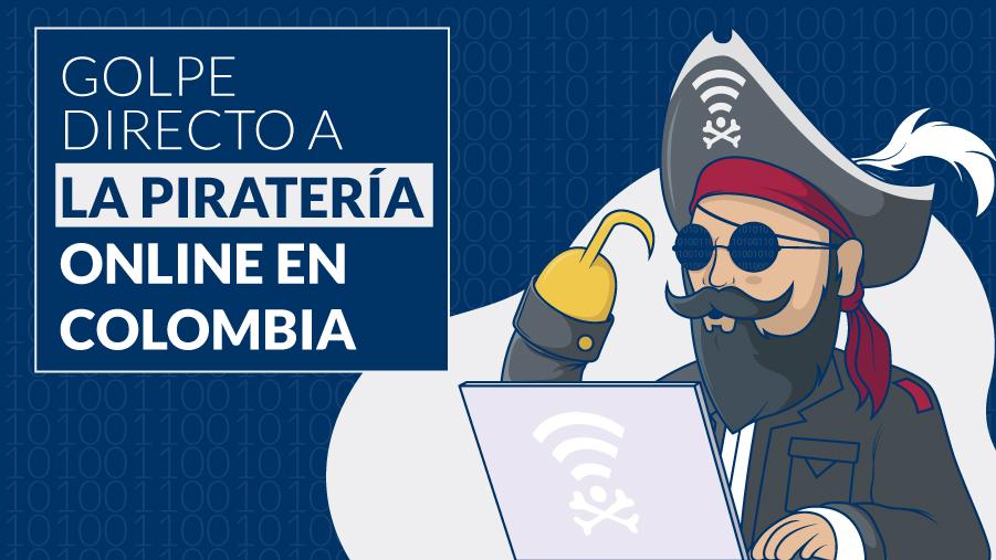 """Ilustracion de pirata frente a una computadora, con el titulo """"Golpe directo a la piratería online en Colombia"""""""